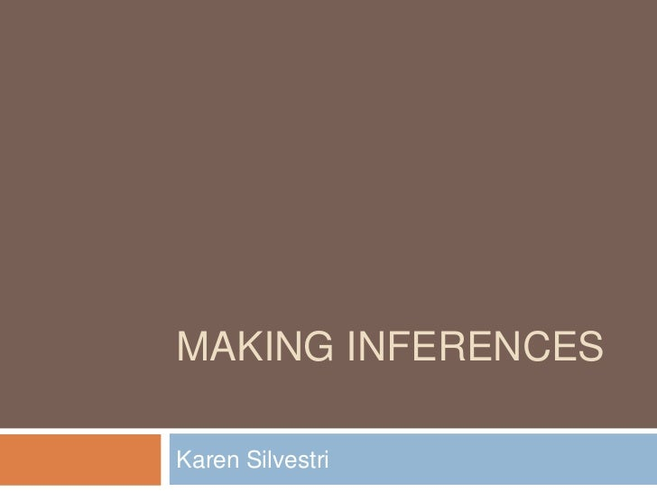 MAKING INFERENCESKaren Silvestri