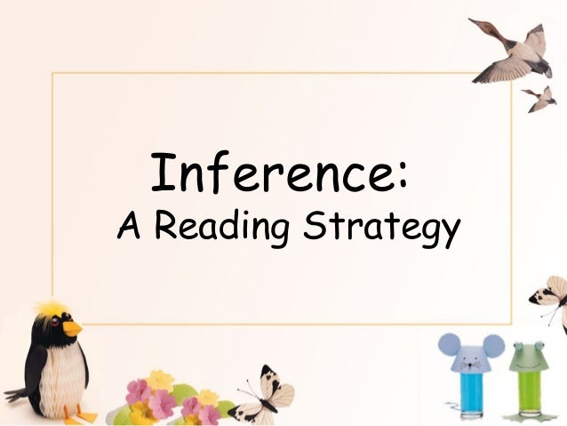 Inference: A Reading Strategy