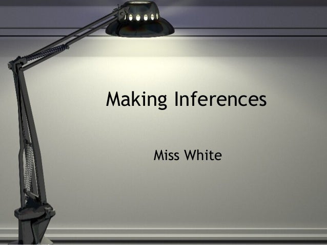 Making Inferences Miss White
