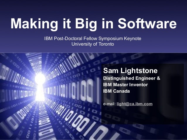 Sam Lightstone1 Making it Big in Software Sam Lightstone Distinguished Engineer & IBM Master Inventor IBM Canada e-mail: l...