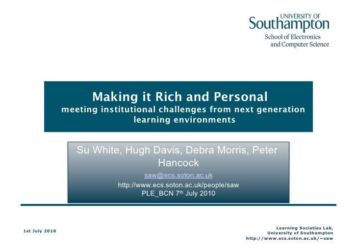 Making it Rich and Personal meeting institutional challenges from next generation learning environments<br />Su White, Hug...