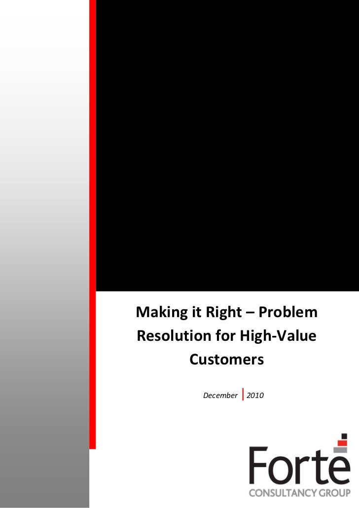 Making it Right – ProblemResolution for High-Value       Customers         December   |2010