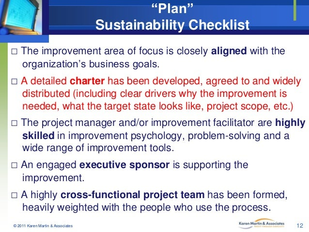 """Plan"" Sustainability Checklist □ The improvement area of focus is closely aligned with the organization's business goals...."