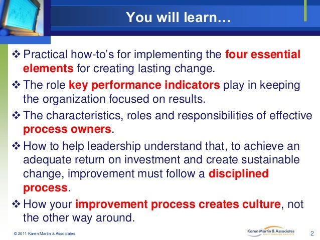 You will learn…  Practical how-to's for implementing the four essential elements for creating lasting change.  The role ...