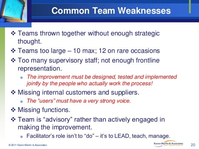 Common Team Weaknesses  Teams thrown together without enough strategic thought.  Teams too large – 10 max; 12 on rare oc...