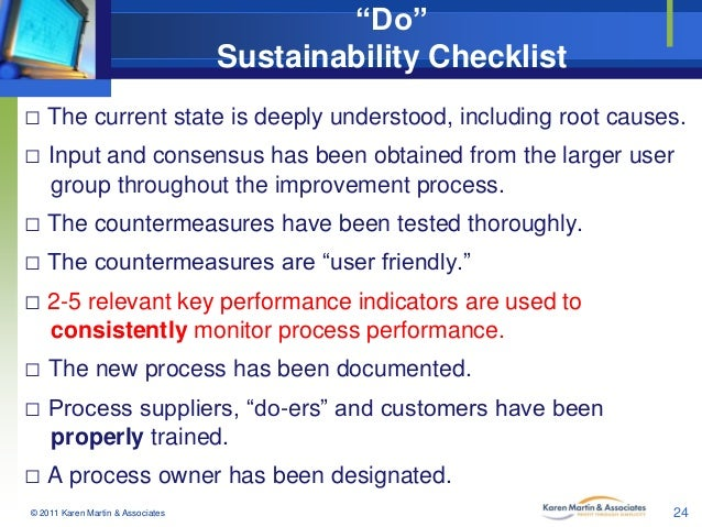 """Do"" Sustainability Checklist □ The current state is deeply understood, including root causes. □ Input and consensus has b..."