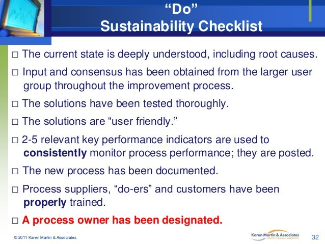 """""""Do"""" Sustainability Checklist □ The current state is deeply understood, including root causes. □ Input and consensus has b..."""