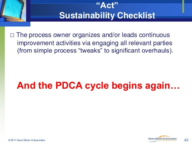 """Act"" Sustainability Checklist □ The process owner organizes and/or leads continuous improvement activities via engaging a..."