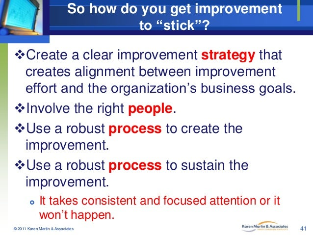 """So how do you get improvement to """"stick""""? Create a clear improvement strategy that creates alignment between improvement ..."""