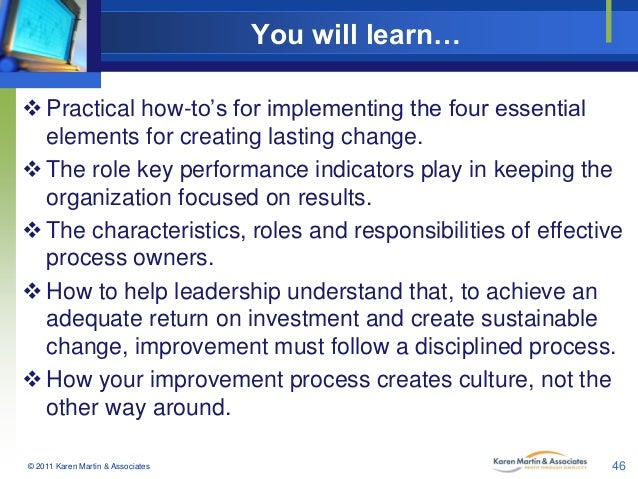 You will learn…  Practical how-to's for implementing the four essential elements for creating lasting change.  The role ...