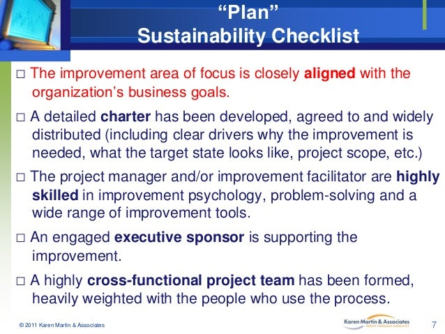 """""""Plan"""" Sustainability Checklist □ The improvement area of focus is closely aligned with the organization's business goals...."""