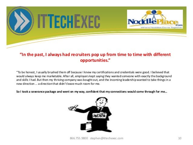 """""""In the past, I always had recruiters pop up from time to time with different opportunities."""" 866.755.9800 stephen@itteche..."""