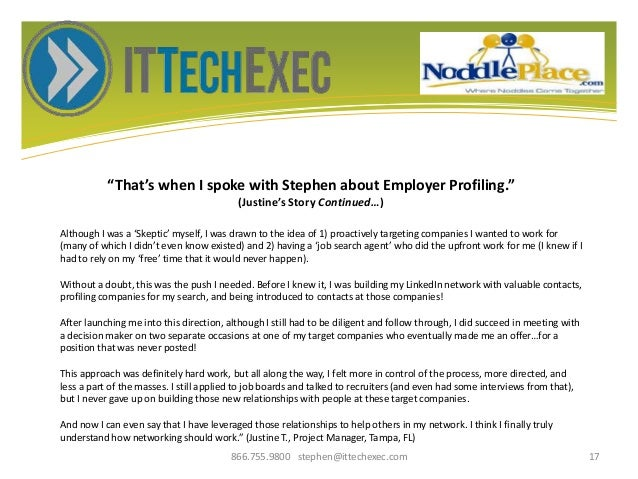 """""""That's when I spoke with Stephen about Employer Profiling."""" (Justine's Story Continued…) 866.755.9800 stephen@ittechexec...."""
