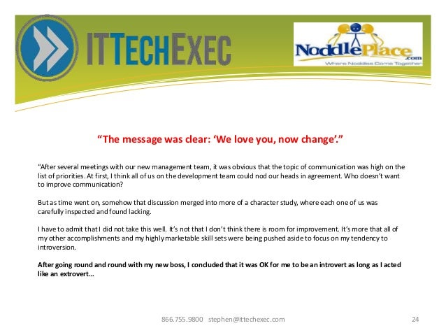 """""""The message was clear: 'We love you, now change'."""" 866.755.9800 stephen@ittechexec.com 24 """"After several meetings with ou..."""