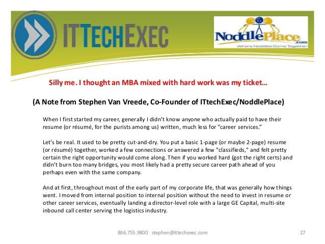 Silly me. I thought an MBA mixed with hard work was my ticket… (A Note from Stephen Van Vreede, Co-Founder of ITtechExec/N...