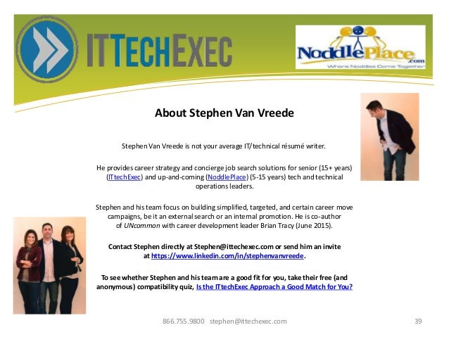 About Stephen Van Vreede Stephen Van Vreede is not your average IT/technical résumé writer. He provides career strategy an...