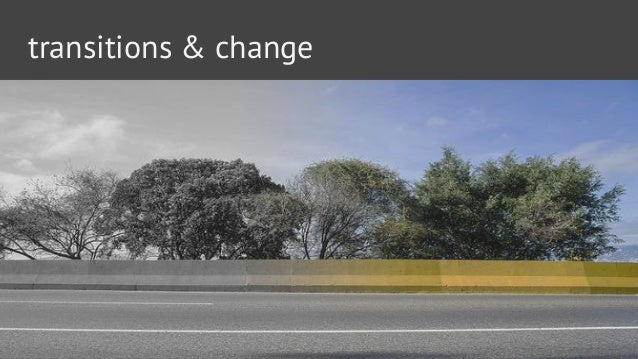 transitions & change