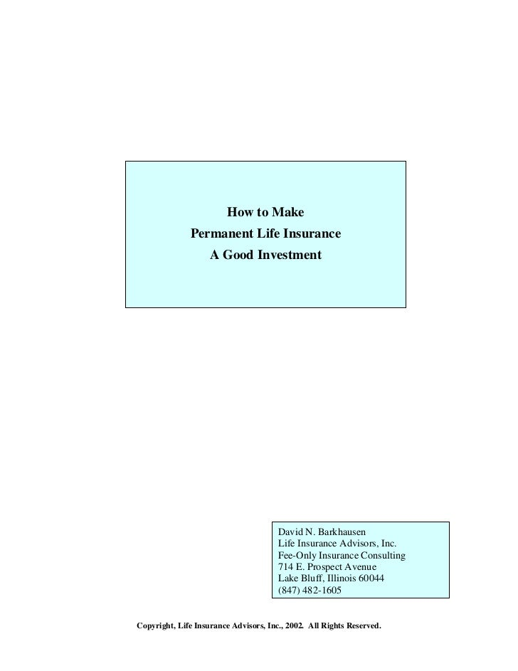 How to Make              Permanent Life Insurance                    A Good Investment                                    ...