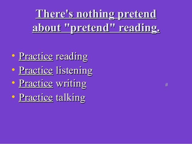 Reading and writing emerges inReading and writing emerges instages, just like talking and walkingstages, just like talking...