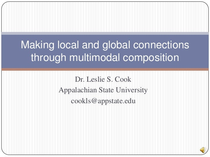Dr. Leslie S. Cook<br />Appalachian State University<br />cookls@appstate.edu<br />Making local and global connections thr...