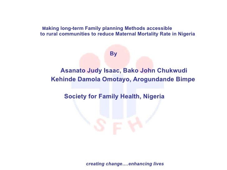 M aking long-term Family planning Methods accessible    to rural communities to reduce Maternal Mortality Rate in Nigeria ...