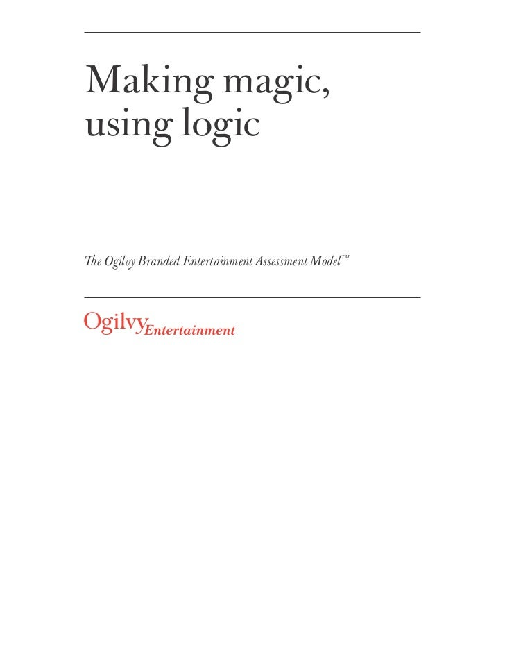 Making magic,using logicThe Ogilvy Branded Entertainment Assessment Model   TM