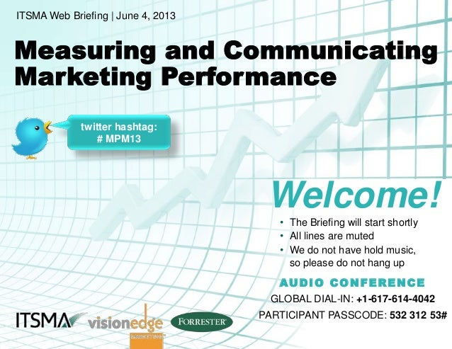 twitter hashtag: # MPM13 Welcome! • The Briefing will start shortly • All lines are muted • We do not have hold music, so ...