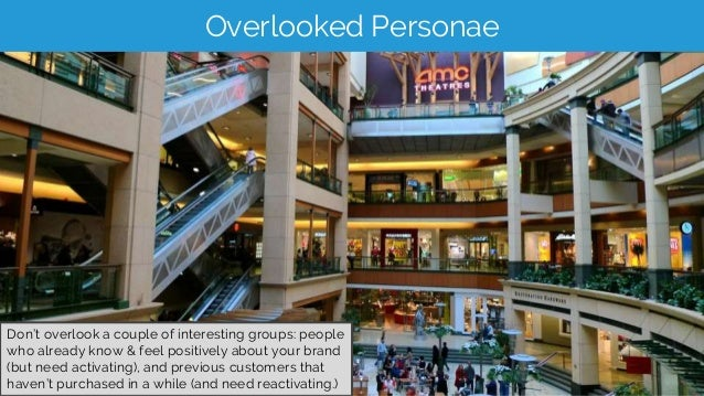 Overlooked Personae Don't overlook a couple of interesting groups: people who already know & feel positively about your br...
