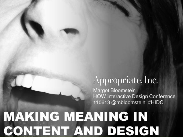 @mbloomstein   #HIDC 1  MAKING MEANING IN CONTENT AND DESIGN  Margot Bloomstein HOW Interactive Design Conference 110613 @...