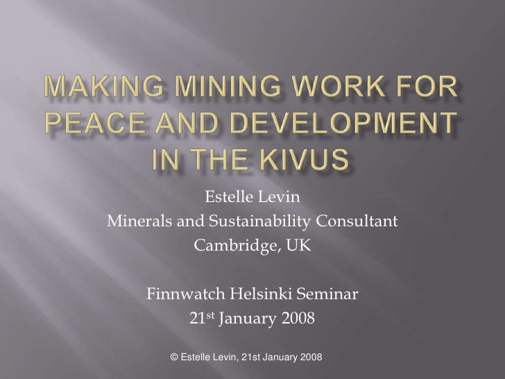 Estelle Levin Minerals and Sustainability Consultant            Cambridge, UK       Finnwatch Helsinki Seminar           2...