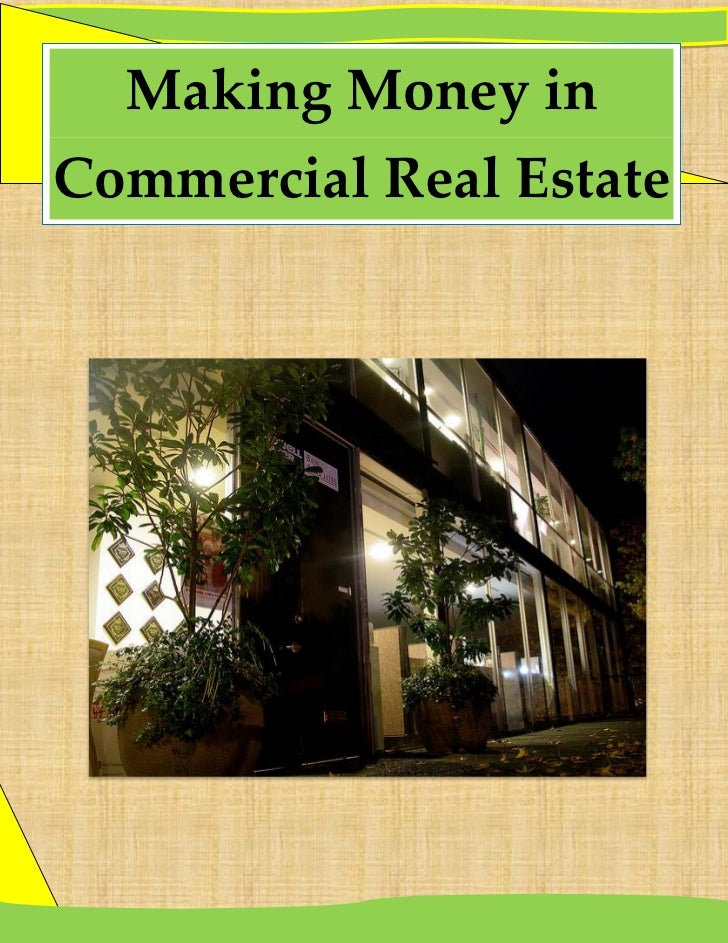 Making Money inCommercial Real Estate