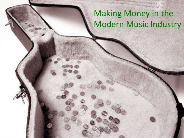 Making Money in the Modern Music Industry