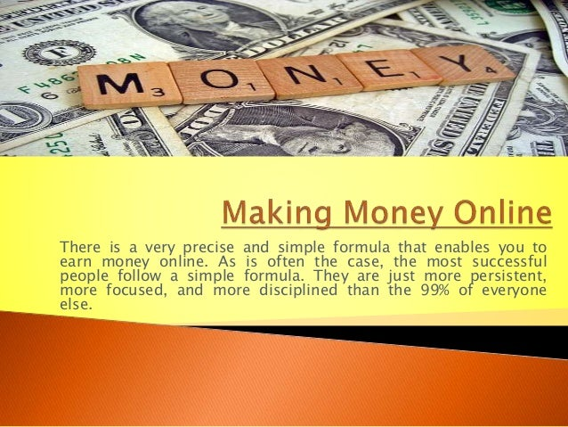 There is a very precise and simple formula that enables you to earn money online. As is often the case, the most successfu...