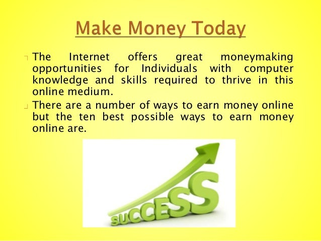 The Internet offers great moneymaking opportunities for Individuals with computer knowledge and skills required to thrive ...