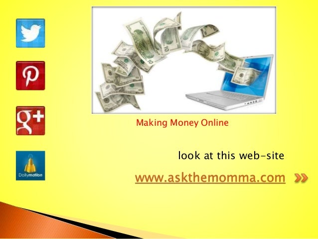 Making Money Online www.askthemomma.com look at this web-site