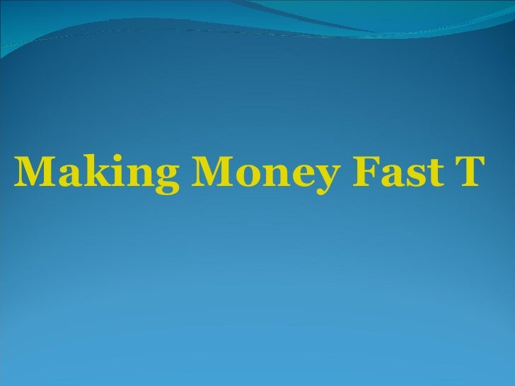 Making Money Fast Tips