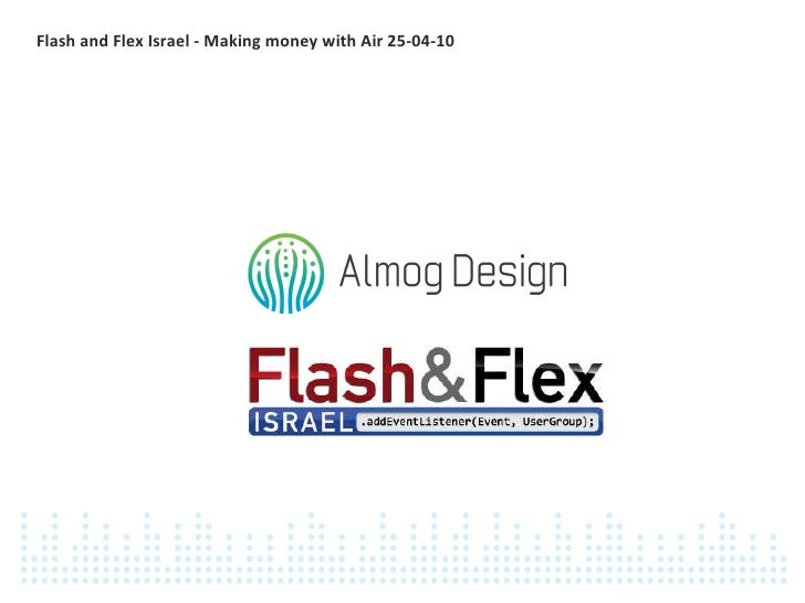 Flash and Flex Israel - Making money with Air 25-04-10