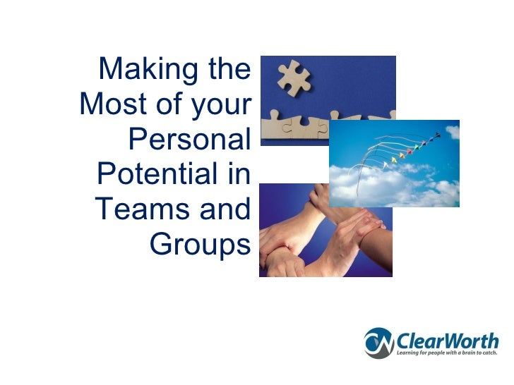 Making the Most of your Personal Potential in Teams and Groups