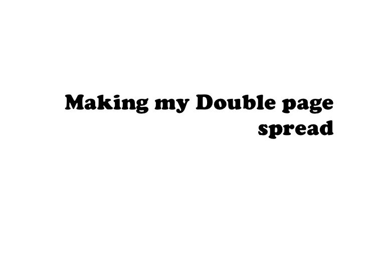Making my Double page spread
