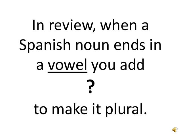 Making nouns plural in spanish for Bureau plural form