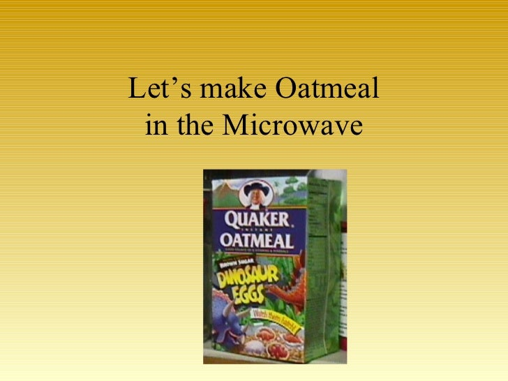 Let's make Oatmeal in the Microwave