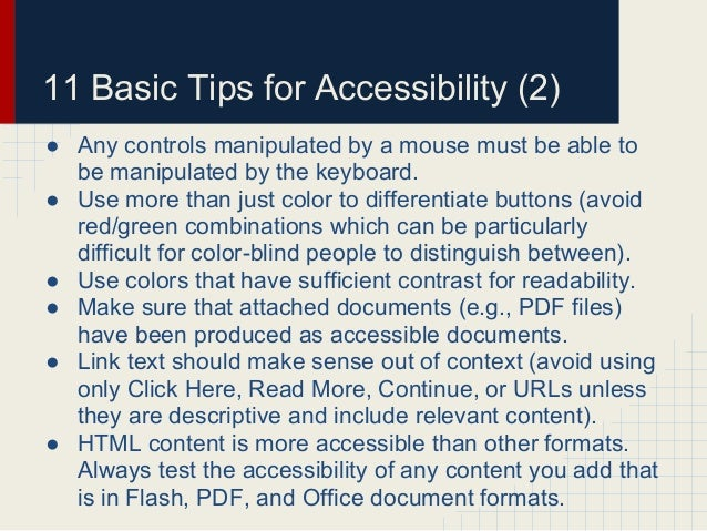 11 Basic Tips for Accessibility (2)● Any controls manipulated by a mouse must be able tobe manipulated by the keyboard.● U...