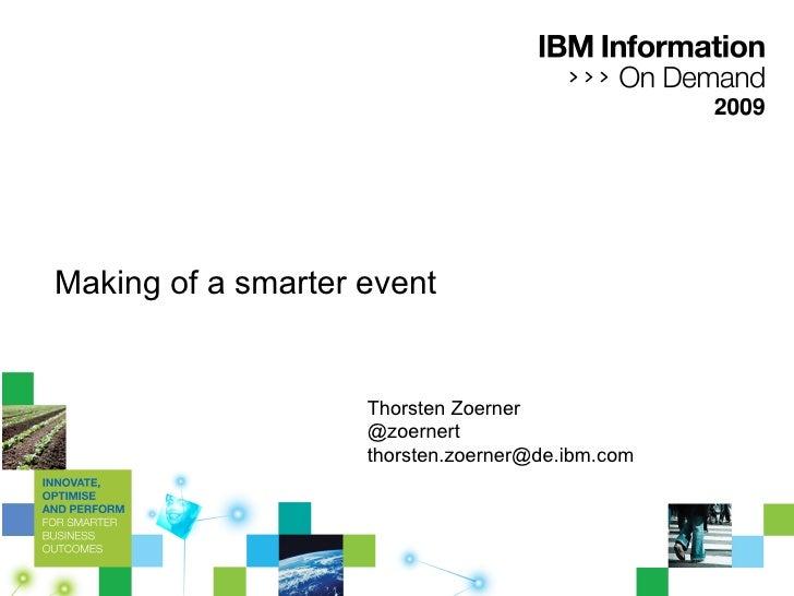 Making of a smarter event Thorsten Zoerner  @zoernert [email_address]
