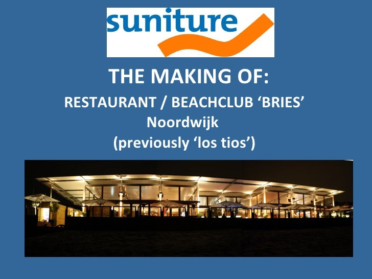 THE MAKING OF: RESTAURANT / BEACHCLUB 'BRIES'            Noordwijk       (previously 'los tios')