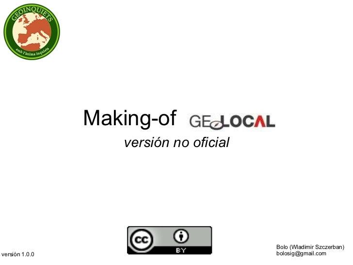 Making-of         versión no oficial versión 1.0.0 Bolo (Wladimir Szczerban) [email_address]