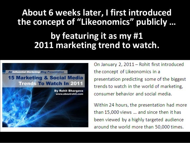 "About 6 weeks later, I first introduced the concept of ""Likeonomics"" publicly …  by featuring it as my #1  2011 marketing ..."