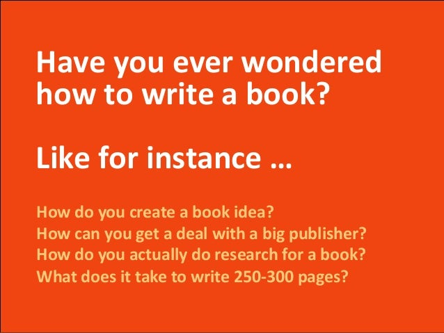 How do you create a book idea? How can you get a deal with a big publisher? How do you actually do research for a book? Wh...