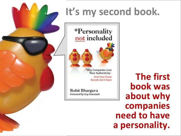 It's my second book.  The first  book was  about why  companies  need to have  a personality.