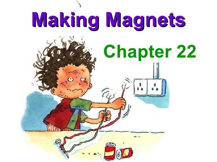 Making Magnets Chapter 22