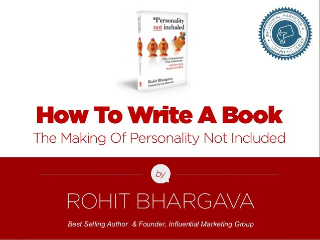 How To Write A Book  The Making Of Personality Not Included  by  ROHIT BHARGAVA  Best Selling Author & Founder, Influentia...